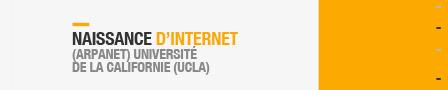 -1969 Naissance d'internet (Arpanet Université de la Californie (UCLA))