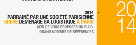 - 2014  Parrainé par une société Parisienne Ibiere déménage sa logistique à PARIS afin de vous proposer un plus  grand nombre de référénce